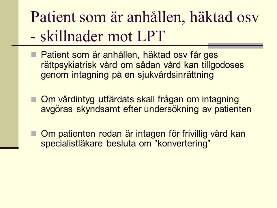 Patient som är anhållen, häktad osv - skillnader mot LPT