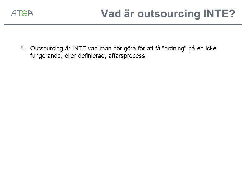 Vad är outsourcing INTE