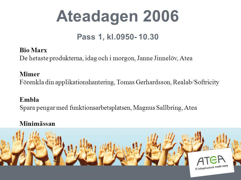 Ateadagen 2006 Pass 1, kl.0950- 10.30 Bio Marx De hetaste produkterna, idag och i morgon, Janne Jinnelöv, Atea.
