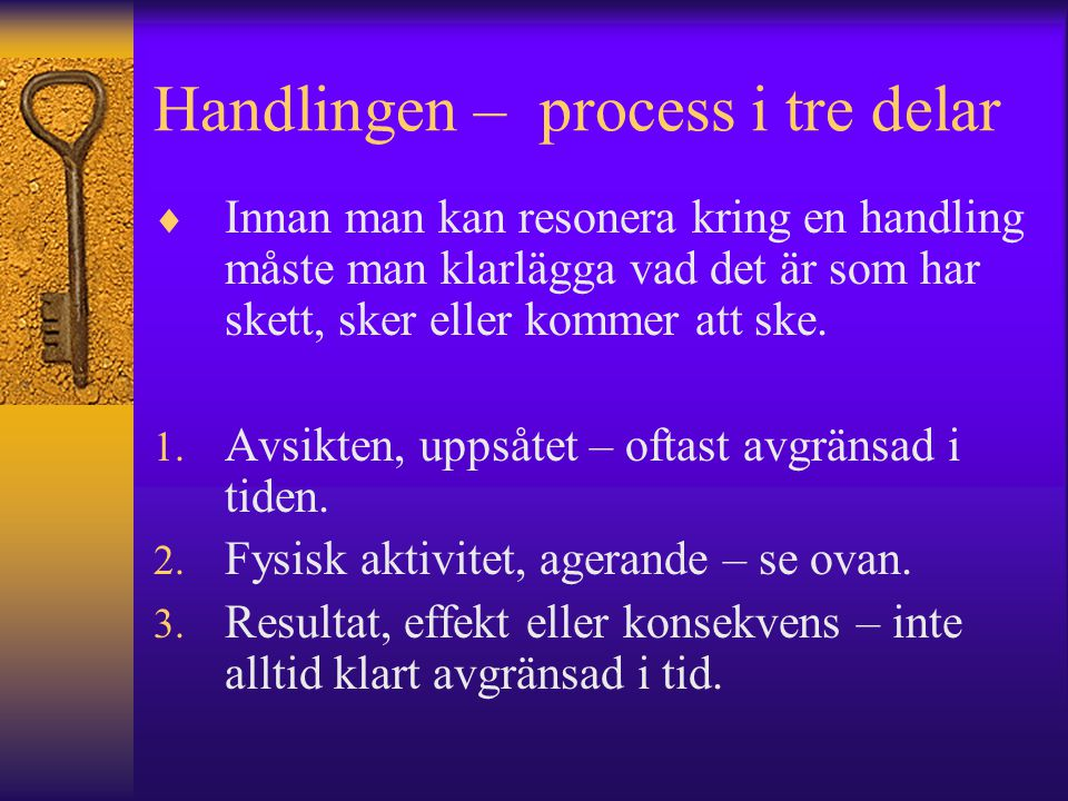Handlingen – process i tre delar