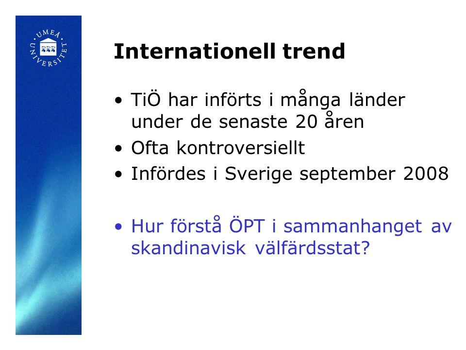 Internationell trend TiÖ har införts i många länder under de senaste 20 åren. Ofta kontroversiellt.