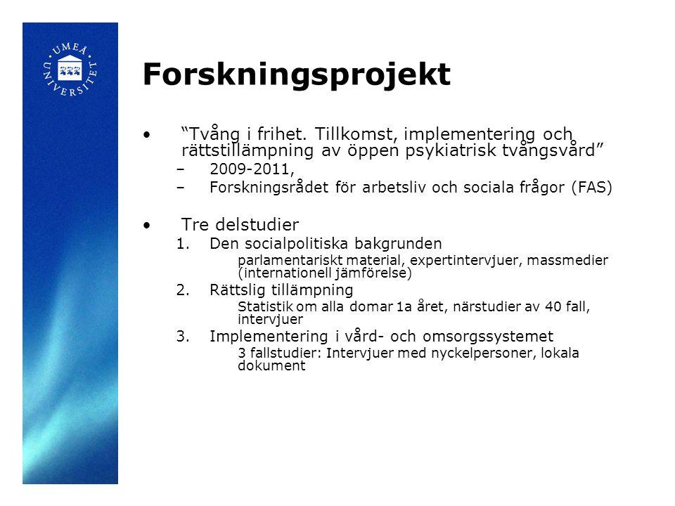 Forskningsprojekt Tvång i frihet. Tillkomst, implementering och rättstillämpning av öppen psykiatrisk tvångsvård