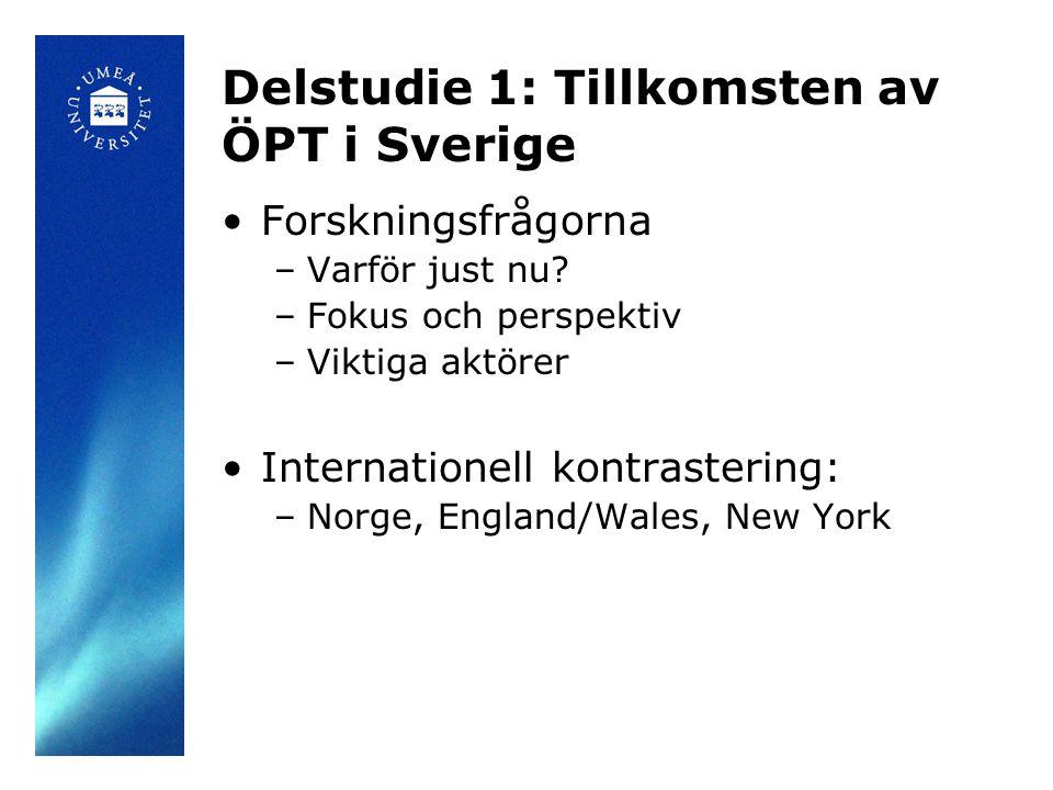 Delstudie 1: Tillkomsten av ÖPT i Sverige