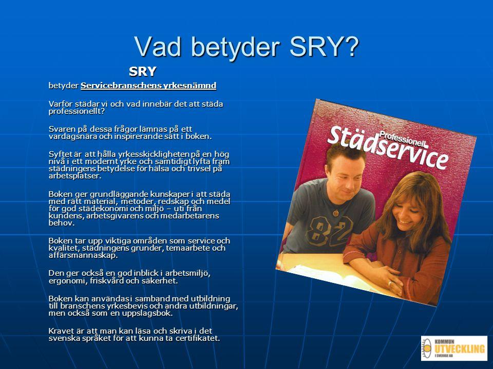 Vad betyder SRY SRY betyder Servicebranschens yrkesnämnd