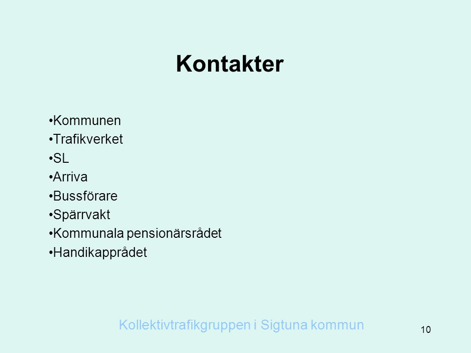 Kontakter Kollektivtrafikgruppen i Sigtuna kommun Kommunen