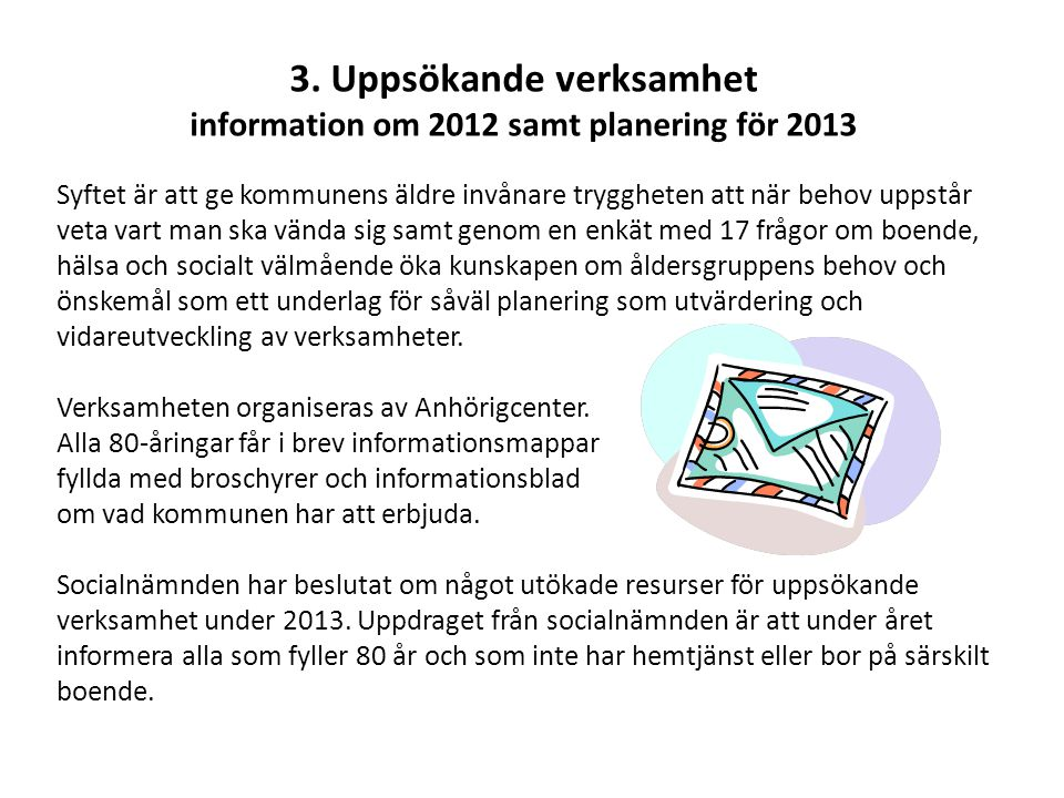 3. Uppsökande verksamhet information om 2012 samt planering för 2013