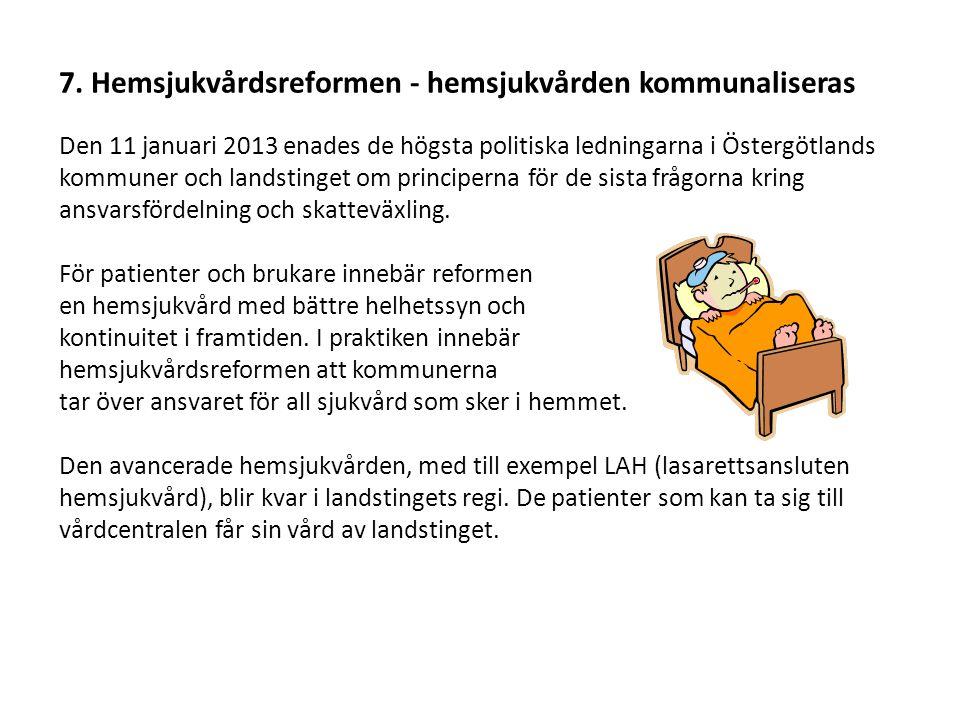 7. Hemsjukvårdsreformen - hemsjukvården kommunaliseras