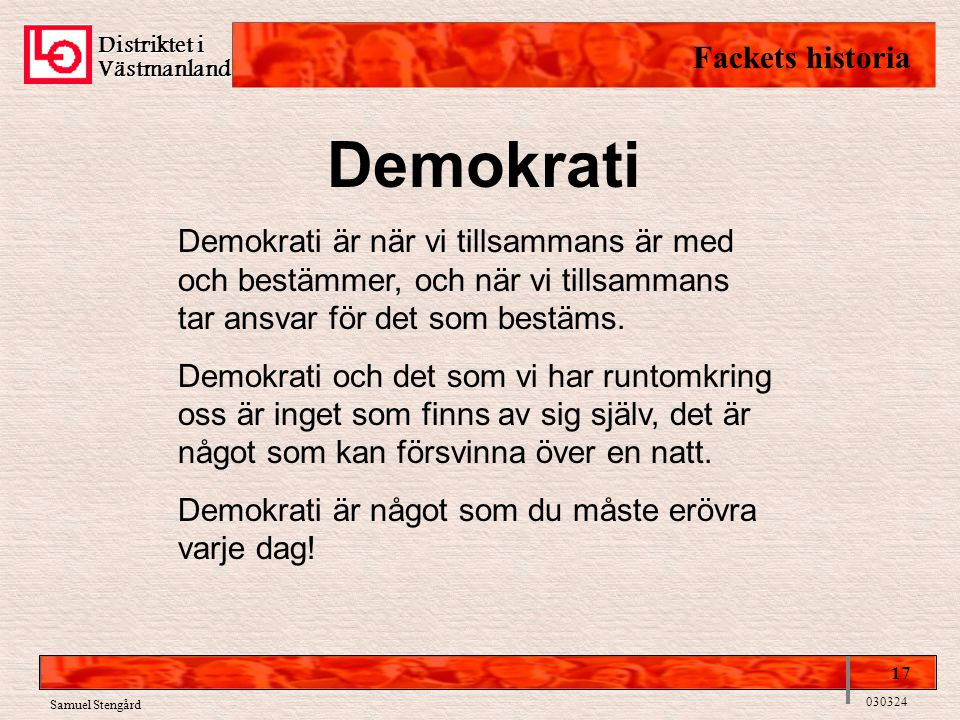 Demokrati Fackets historia