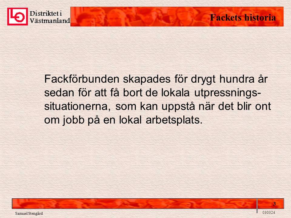 Distriktet i Fackets historia. Västmanland.