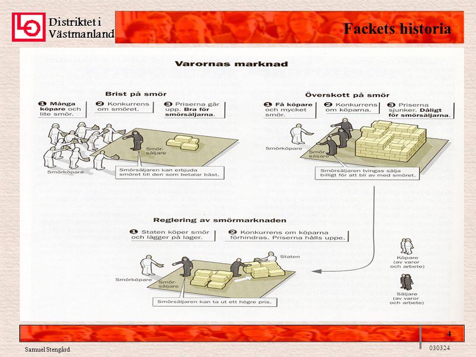 Distriktet i Fackets historia Västmanland 4 Samuel Stengård 030324