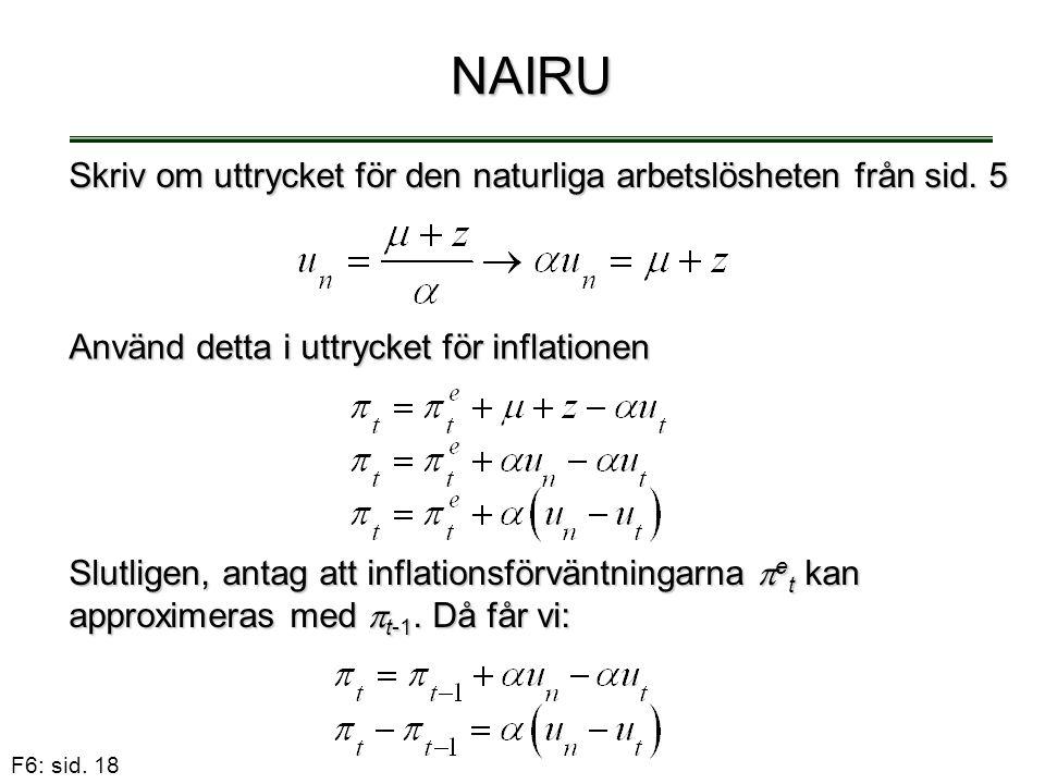 NAIRU Skriv om uttrycket för den naturliga arbetslösheten från sid. 5