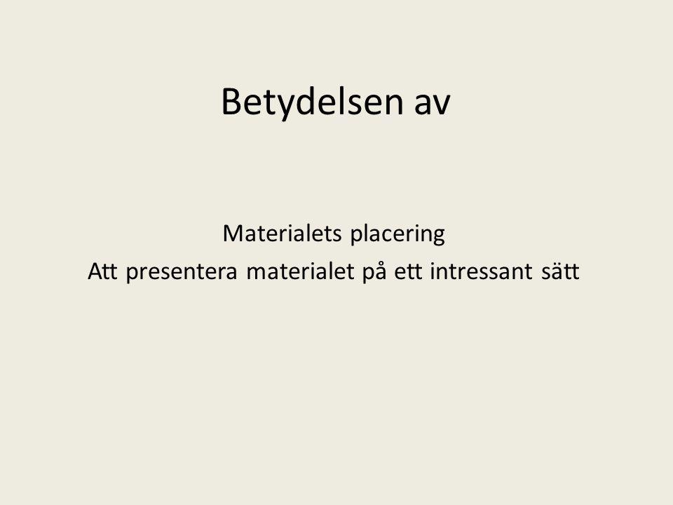 Betydelsen av Materialets placering