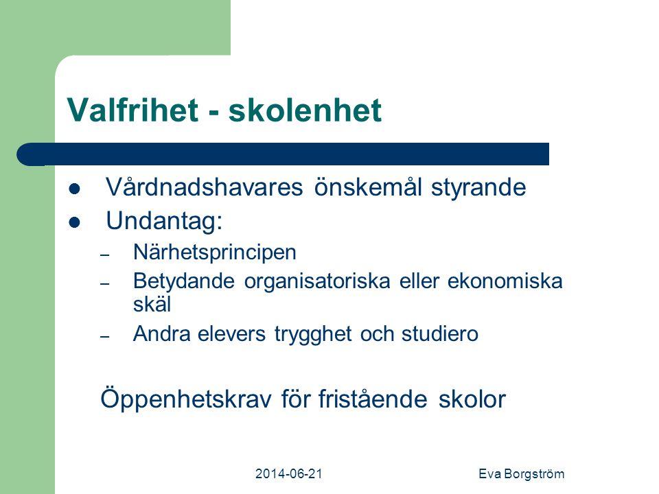 Valfrihet - skolenhet Vårdnadshavares önskemål styrande Undantag: