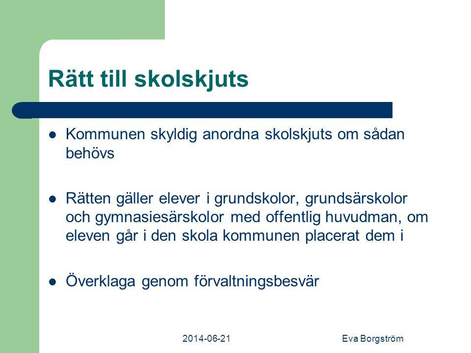 Rätt till skolskjuts Kommunen skyldig anordna skolskjuts om sådan behövs.