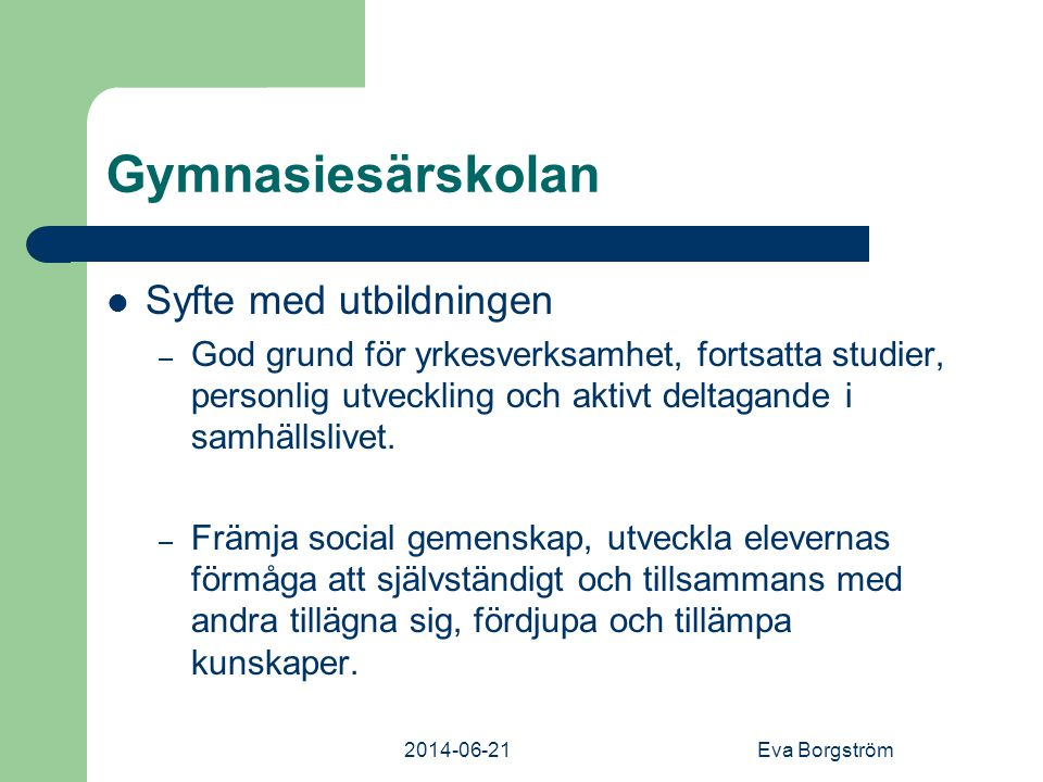 Gymnasiesärskolan Syfte med utbildningen
