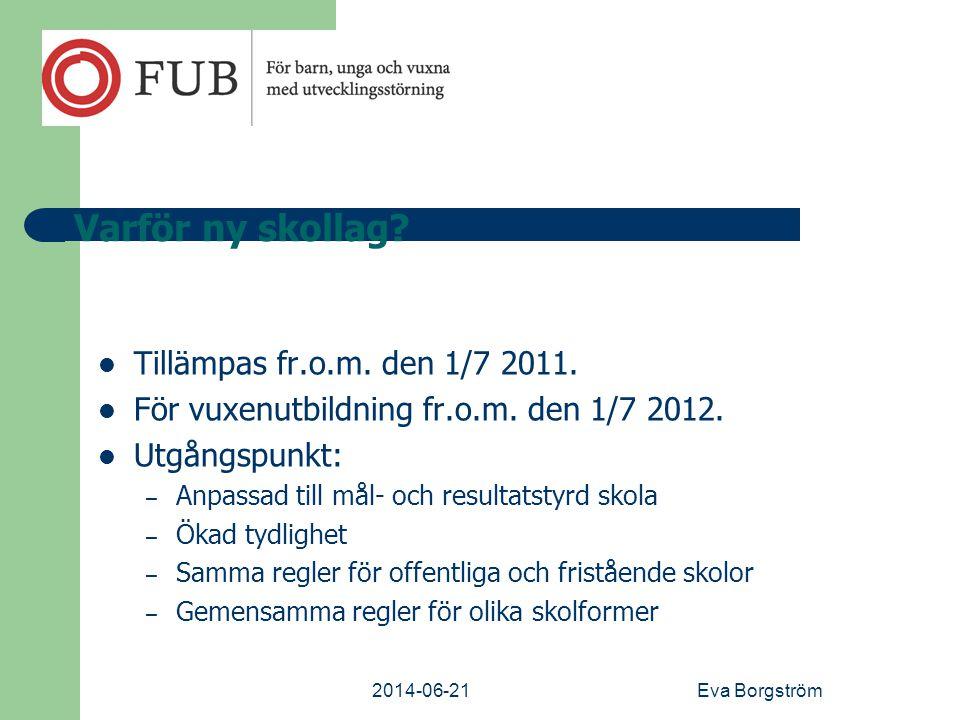 Varför ny skollag Tillämpas fr.o.m. den 1/7 2011.