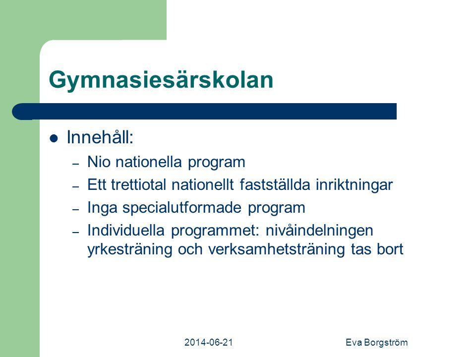 Gymnasiesärskolan Innehåll: Nio nationella program