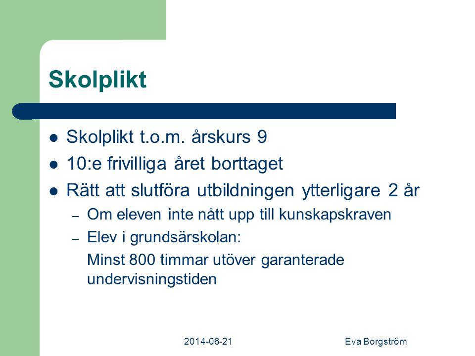 Skolplikt Skolplikt t.o.m. årskurs 9 10:e frivilliga året borttaget