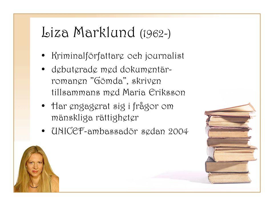 Liza Marklund (1962-) Kriminalförfattare och journalist