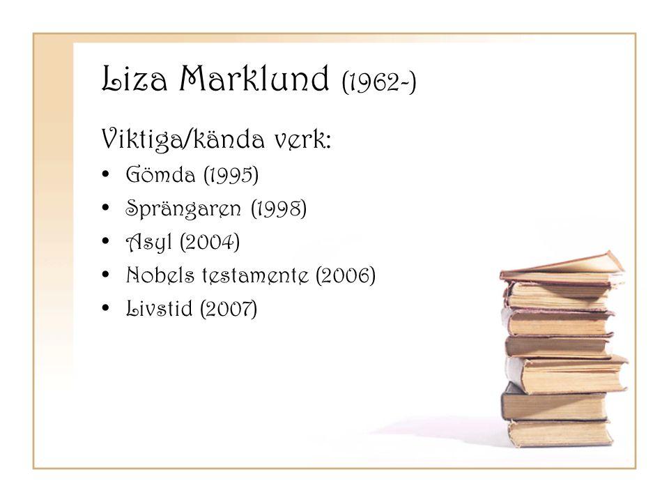 Liza Marklund (1962-) Viktiga/kända verk: Gömda (1995)