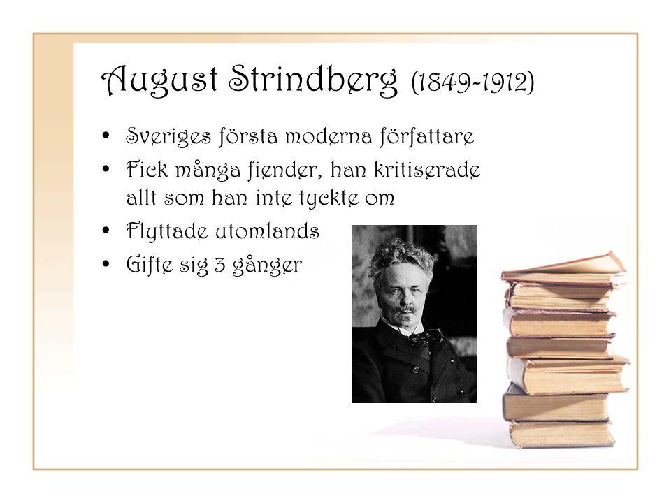 August Strindberg (1849-1912) Sveriges första moderna författare
