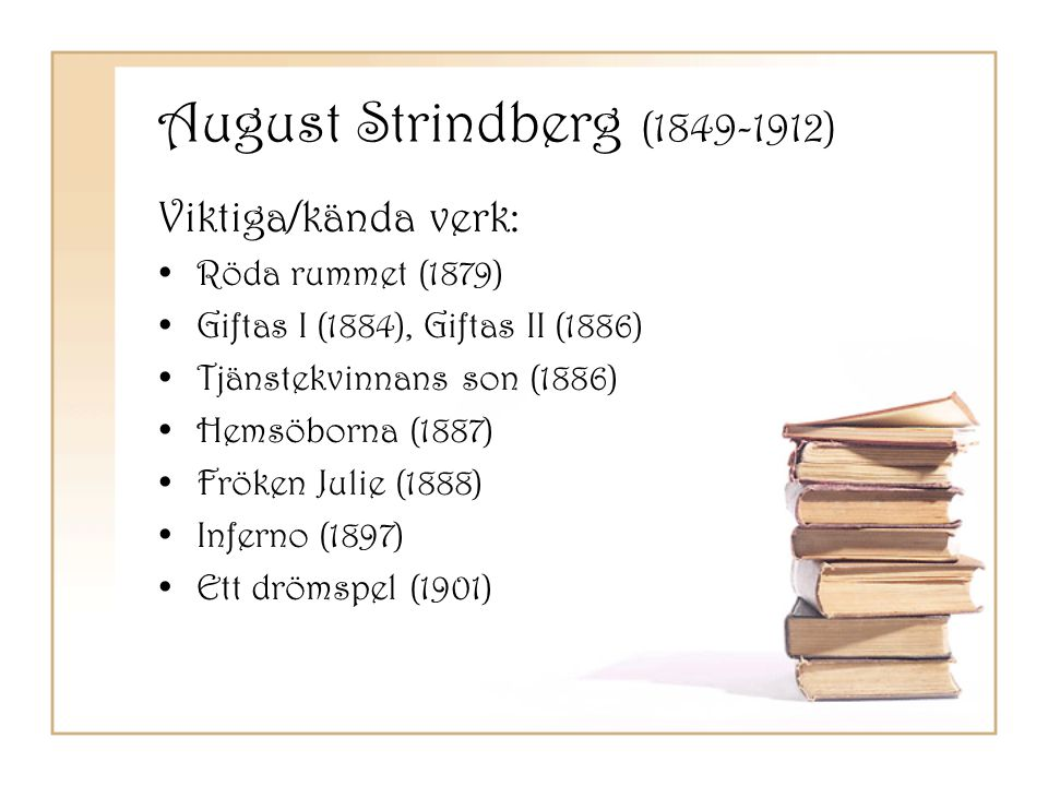 August Strindberg (1849-1912) Viktiga/kända verk: Röda rummet (1879)