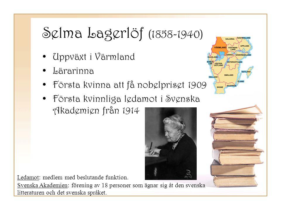 Selma Lagerlöf (1858-1940) Uppväxt i Värmland Lärarinna