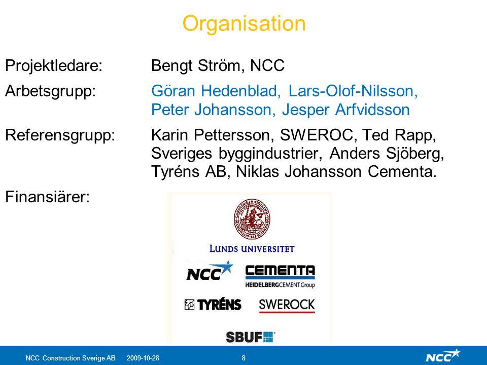 Organisation Projektledare: Bengt Ström, NCC