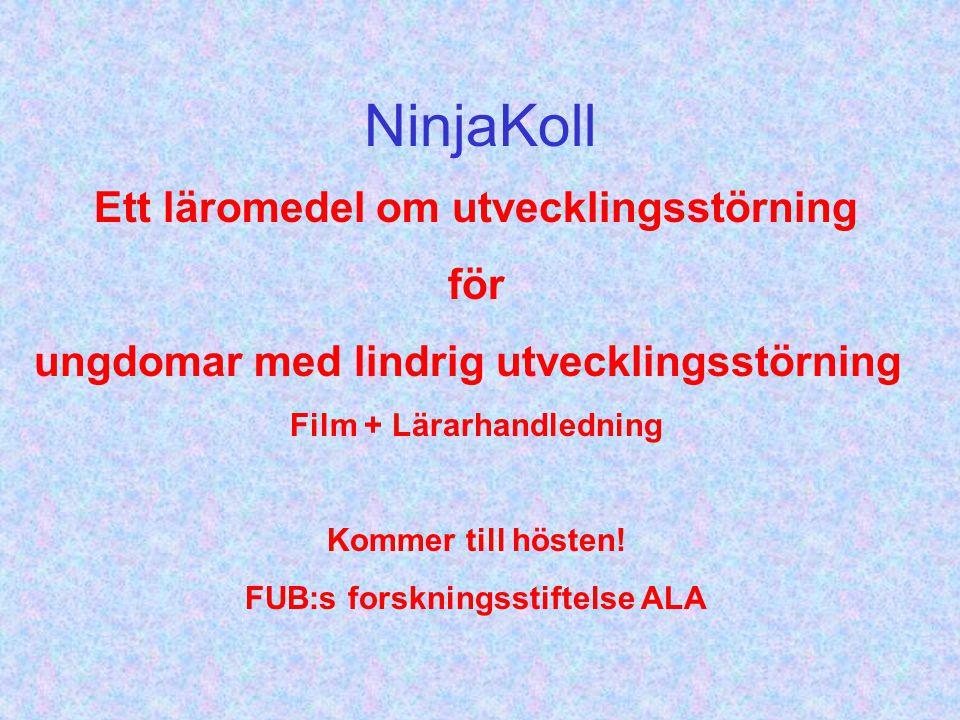 NinjaKoll Ett läromedel om utvecklingsstörning för