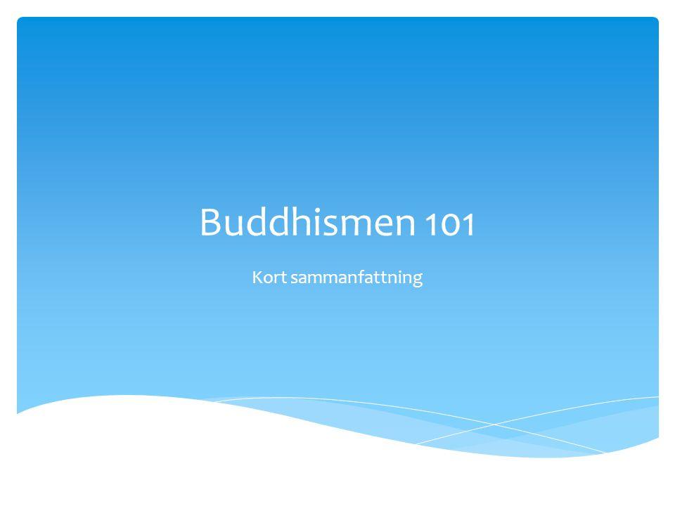 Buddhismen 101 Kort sammanfattning
