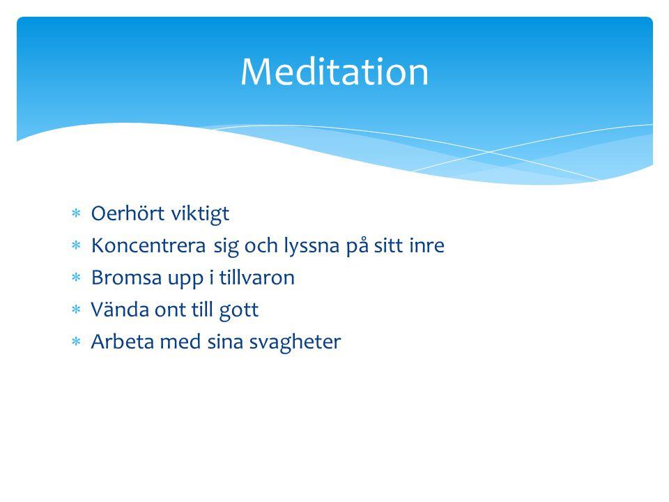 Meditation Oerhört viktigt Koncentrera sig och lyssna på sitt inre
