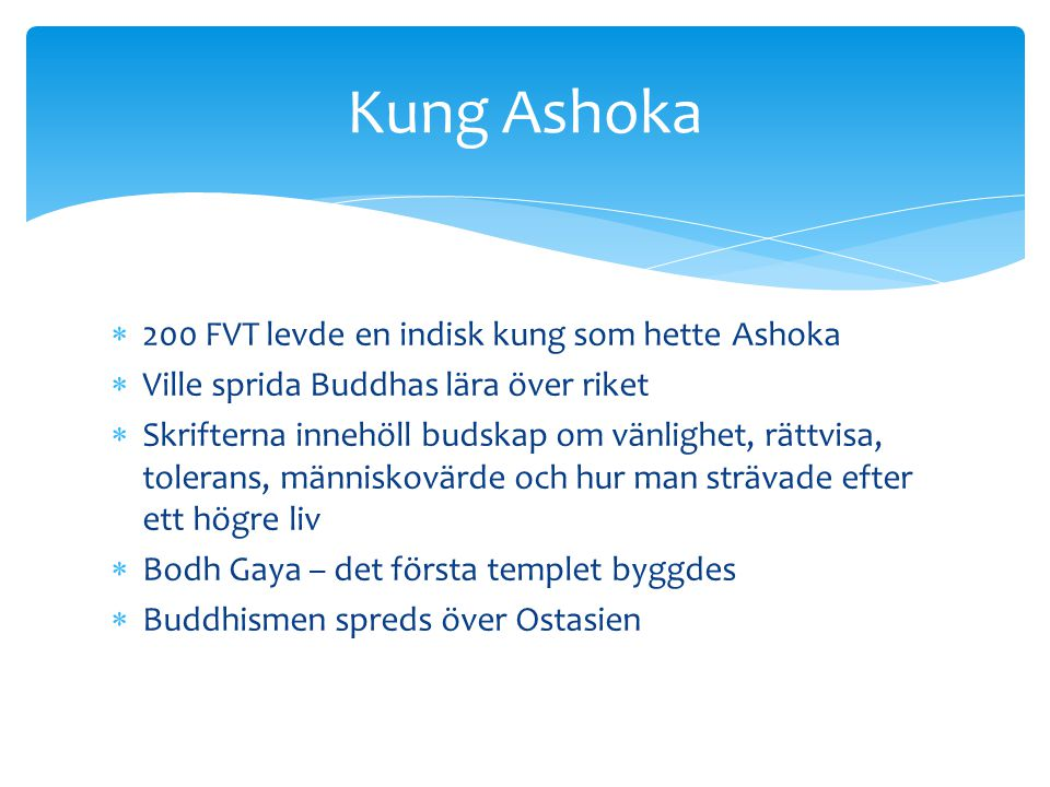 Kung Ashoka 200 FVT levde en indisk kung som hette Ashoka