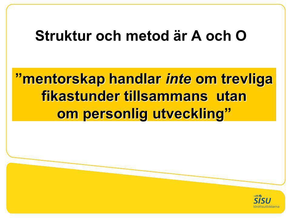 Struktur och metod är A och O