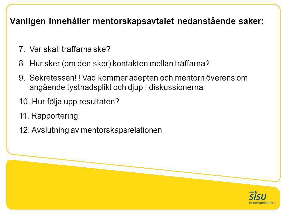 Vanligen innehåller mentorskapsavtalet nedanstående saker: