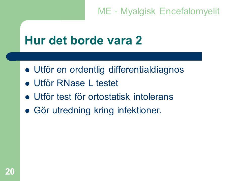 Hur det borde vara 2 ME - Myalgisk Encefalomyelit