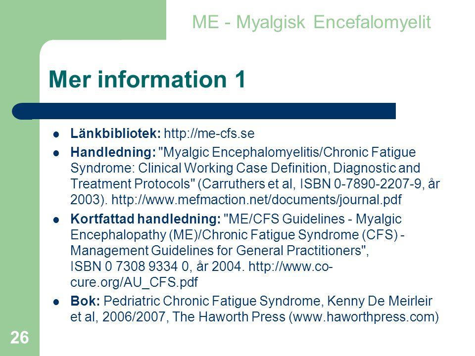 Mer information 1 ME - Myalgisk Encefalomyelit