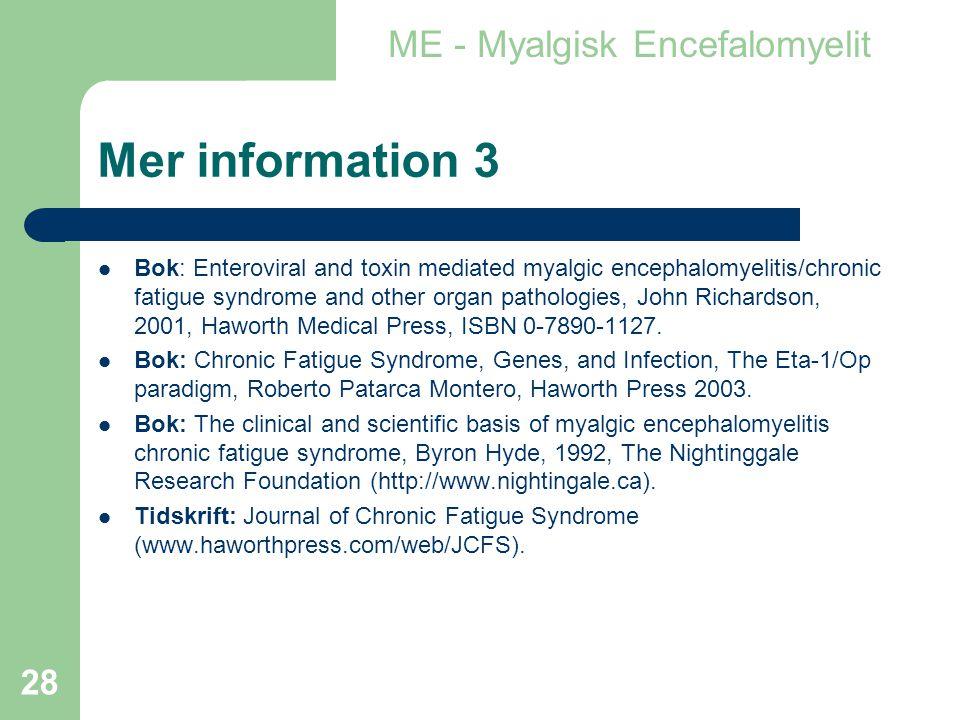 Mer information 3 ME - Myalgisk Encefalomyelit