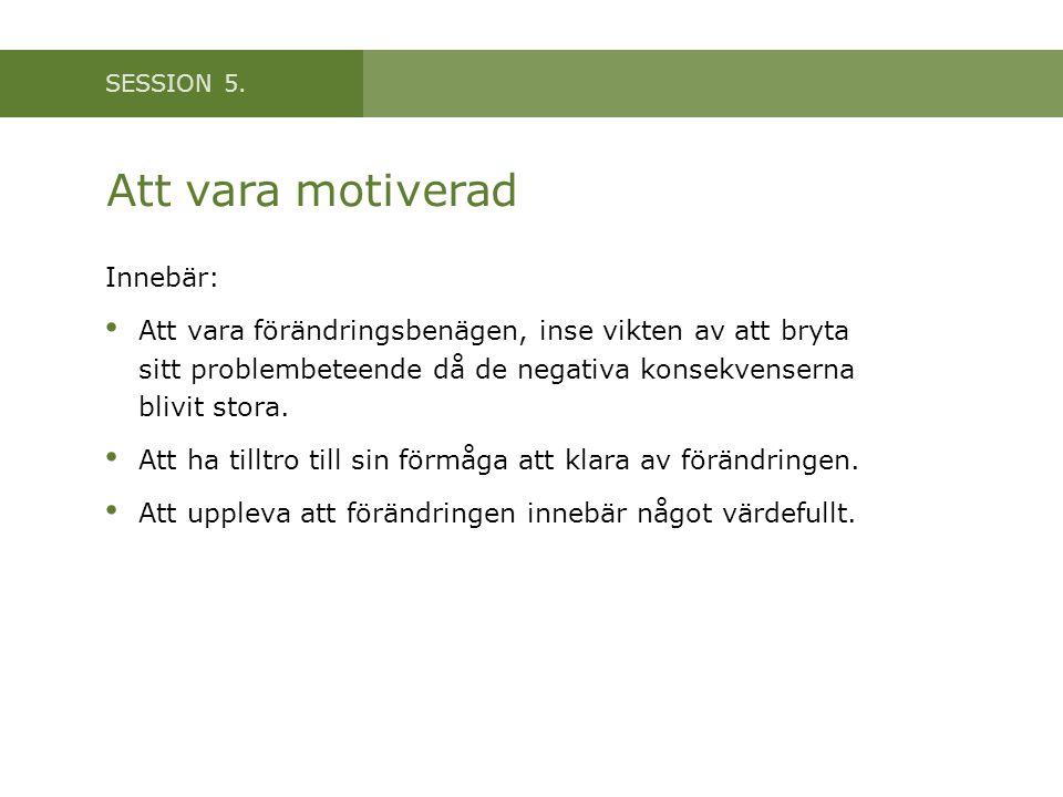 Att vara motiverad Innebär: