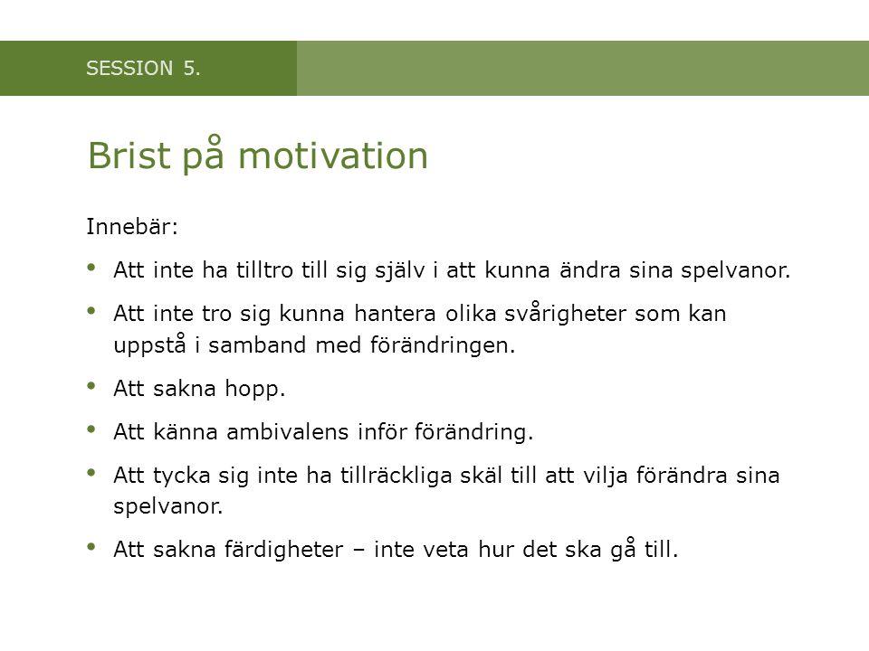 Brist på motivation Innebär: