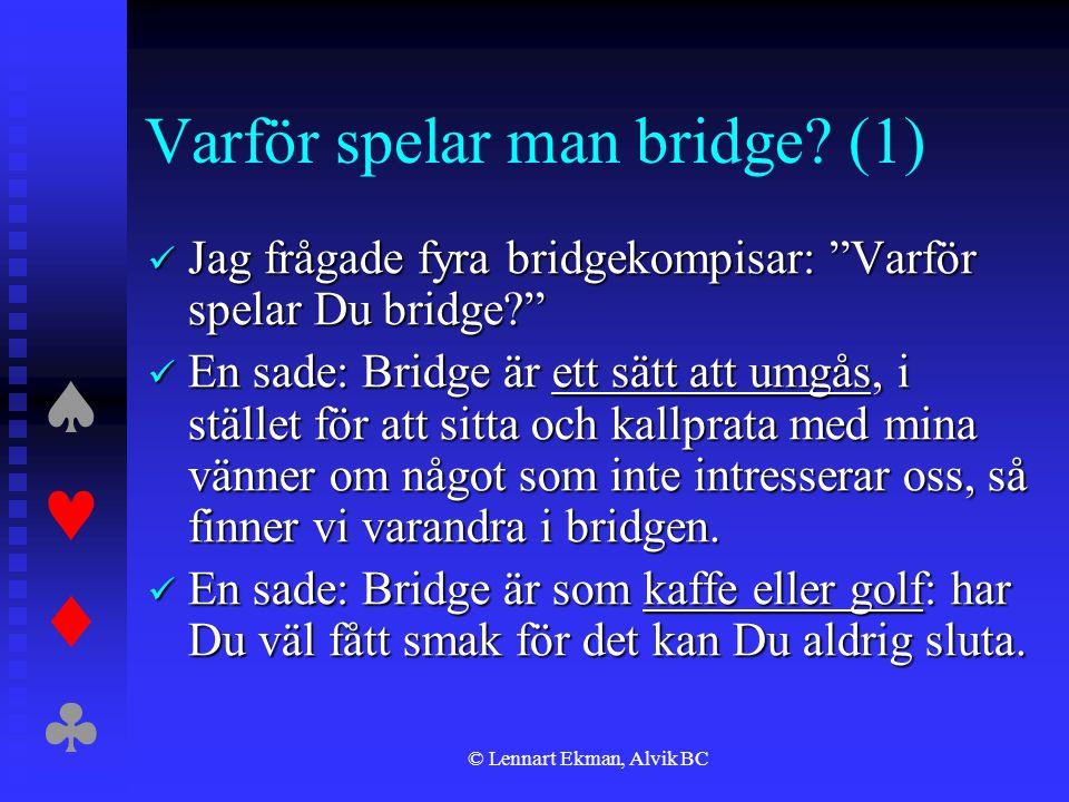 Varför spelar man bridge (1)