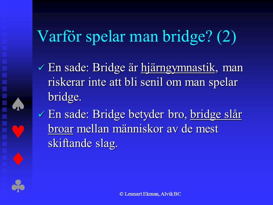 Varför spelar man bridge (2)
