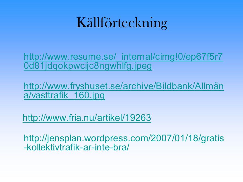 Källförteckning http://www.resume.se/_internal/cimg!0/ep67f5r70d81jdqokpwcijc8ngwhlfg.jpeg.