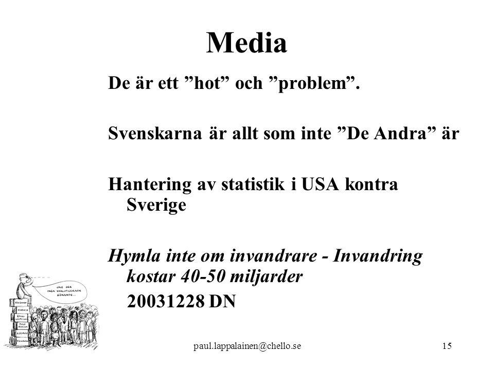 Media De är ett hot och problem .