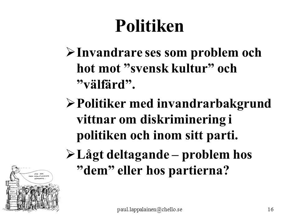 Politiken Invandrare ses som problem och hot mot svensk kultur och välfärd .