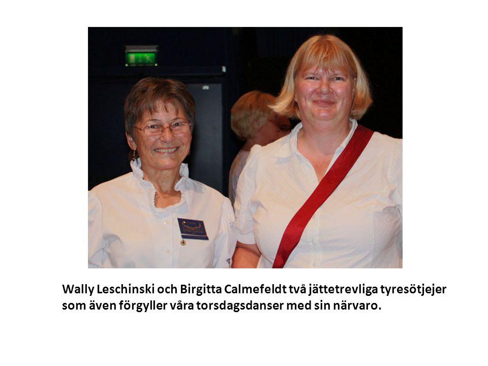 Wally Leschinski och Birgitta Calmefeldt två jättetrevliga tyresötjejer som även förgyller våra torsdagsdanser med sin närvaro.