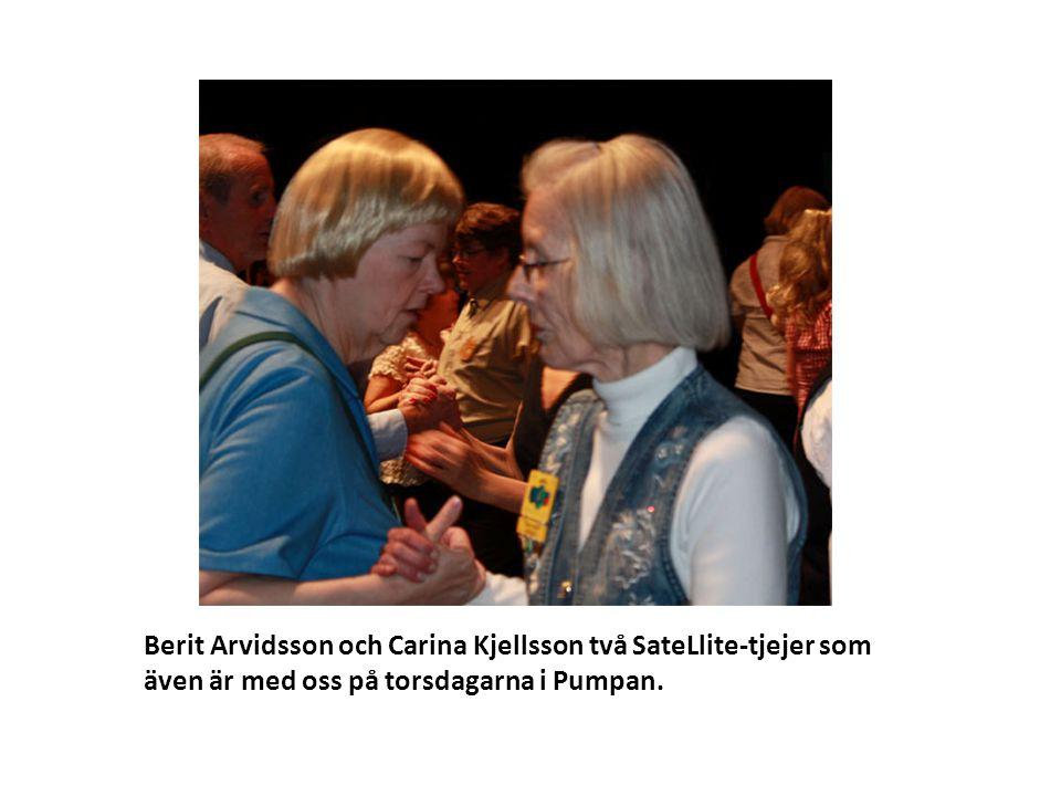 Berit Arvidsson och Carina Kjellsson två SateLlite-tjejer som även är med oss på torsdagarna i Pumpan.