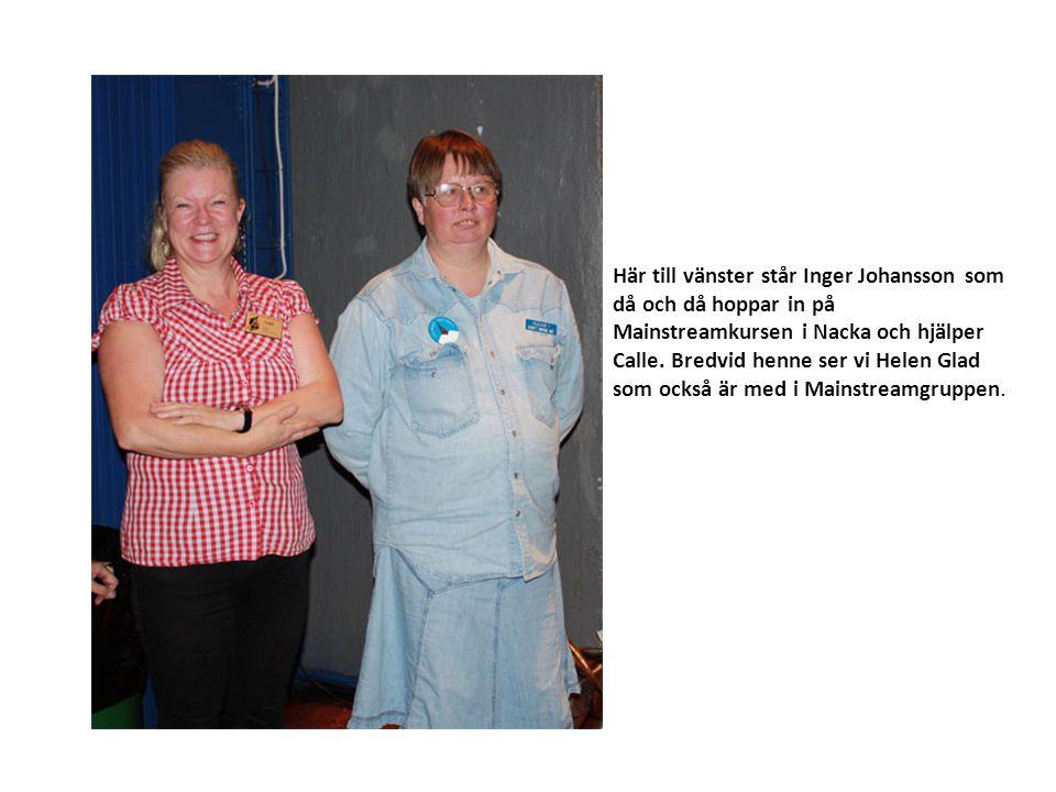 Här till vänster står Inger Johansson som då och då hoppar in på Mainstreamkursen i Nacka och hjälper Calle.