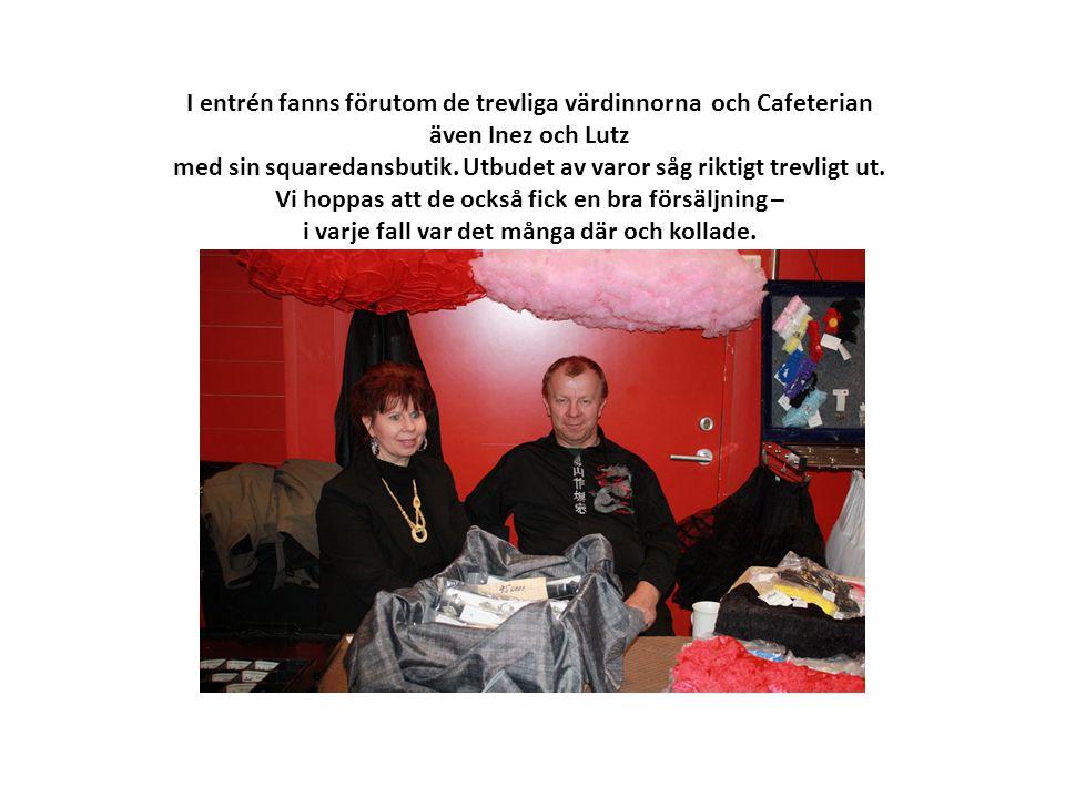 I entrén fanns förutom de trevliga värdinnorna och Cafeterian även Inez och Lutz med sin squaredansbutik.