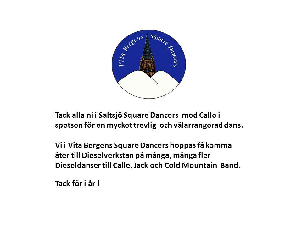 Tack alla ni i Saltsjö Square Dancers med Calle i spetsen för en mycket trevlig och välarrangerad dans.