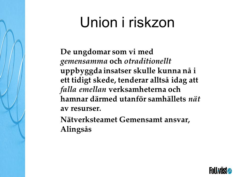 Union i riskzon